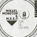Mikael Monoton & M.E.E.O - Up & Down