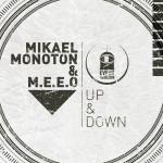 Mikael Monoton & M.E.E.O - Up & Down