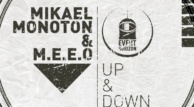 Mikael Monoton & M.E.E.O – Up & Down